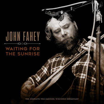 John Fahey - Waiting for the Sunrise (Live 1984)