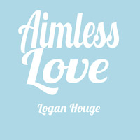 Logan Houge - Aimless Love