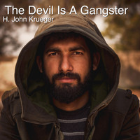 H. John Krueger - The Devil Is a Gangster
