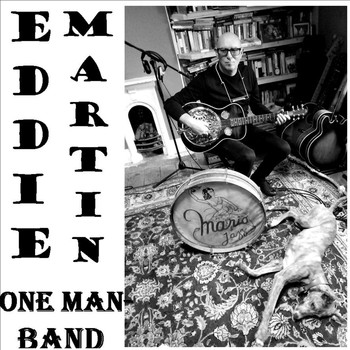 Eddie Martin - One Man Band