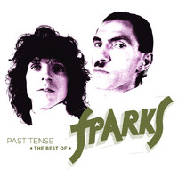 Sparks - Past Tense: The Best of Sparks