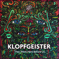 Klopfgeister - They Were Here Before Us