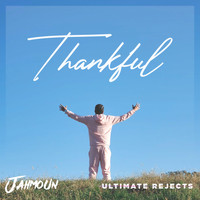 Jahmoun, Ultimate Rejects - Thankful