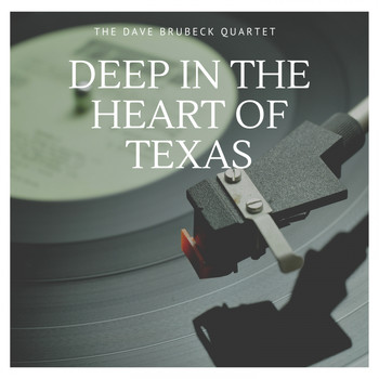 The Dave Brubeck Quartet - Deep in the Heart of Texas