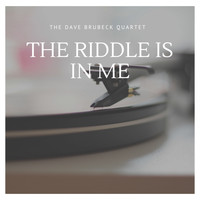 The Dave Brubeck Quartet - The Riddle is in Me