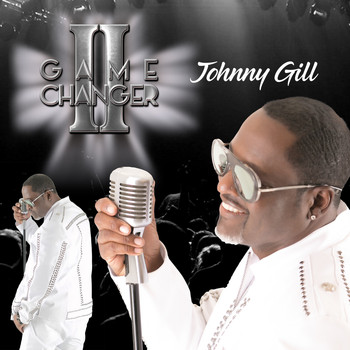 Johnny Gill - Game Changer II (Deluxe Edition)