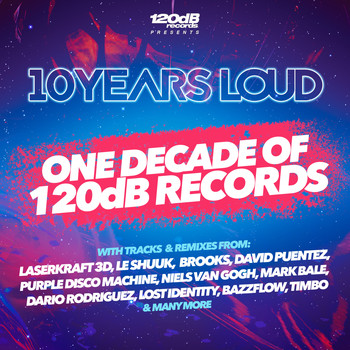 Various Artists - 10 Years Loud - One Decade of 120dB Records