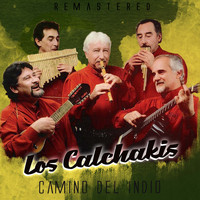Los Calchakis - Camino del indio (Remastered)