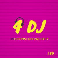 Various Artists / - 4 DJ: UnDiscovered Weekly #89