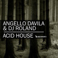 Angello Davila, DJ Roland - Acid House