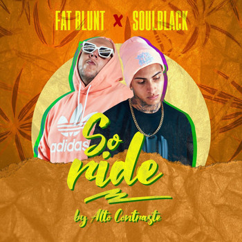 Fat Blunt, Soulblack - So Ride (Explicit)