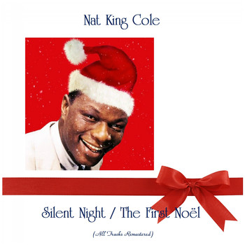 Nat King Cole - Silent Night / The First Noël (All Tracks Remastered)