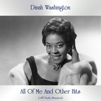 Dinah Washington - All Of Me And Other Hits (All Tracks Remastered)