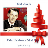 Frank Sinatra - White Christmas / Silent Night! (Remastered 2019)