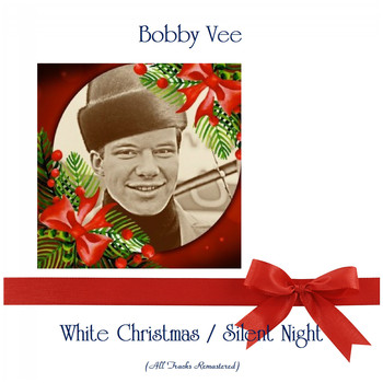 Bobby Vee - White Christmas / Silent Night (Remastered 2019)