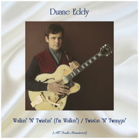 Duane Eddy - Walkin' 'N' Twistin' (I'm Walkin') / Twistin 'N' Twangin' (Remastered 2019)
