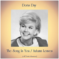 Doris Day - The Song Is You / Autumn Leaves (Remastered 2019)