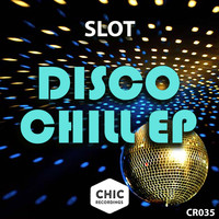 Slot - Disco Chill EP