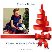 Charles Brown - Christmas In Heaven / It's Christmas Time (Remastered 2019)