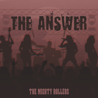 The Mighty Rollers - The Answer (Explicit)