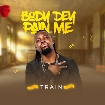 Train - Body Dem Pain Me