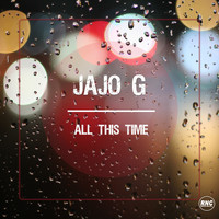 Jajo G - All This Time