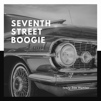 Ivory Joe Hunter - Seventh Street Boogie