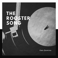 Fats Domino - The Rooster Song