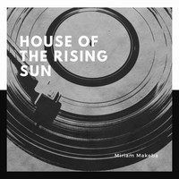 Miriam Makeba - House of the Rising Sun
