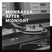Les Baxter And His Orchestra - Mombassa After Midnight