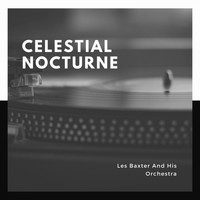 Les Baxter And His Orchestra - Celestial Nocturne