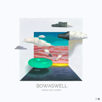 BowAsWell - Moma / Why Sorry