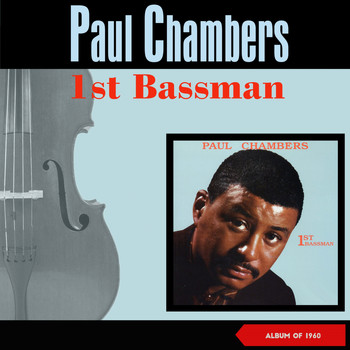 Paul Chambers - 1St Bassman (Album of 1960)