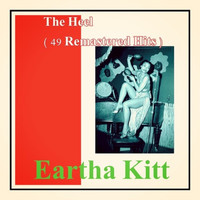 Eartha Kitt - The Heel (49 Remastered Hits)