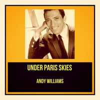 Andy Williams - Under Paris Skies