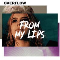 Overflow - From My Lips
