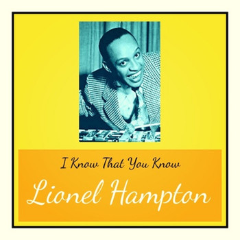 Lionel Hampton - I Know That You Know