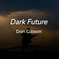Don Gibson - Dark Future