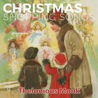 Thelonious Monk - Christmas Shopping Songs