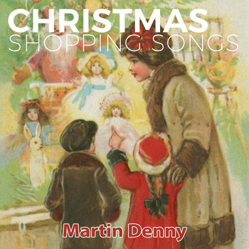 Martin Denny - Christmas Shopping Songs