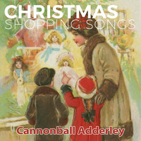 Cannonball Adderley - Christmas Shopping Songs