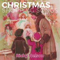 Ricky Nelson - Christmas Shopping Songs