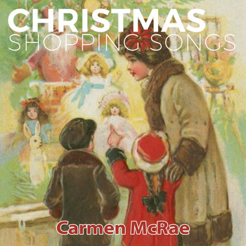 Carmen McRae - Christmas Shopping Songs