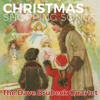The Dave Brubeck Quartet - Christmas Shopping Songs