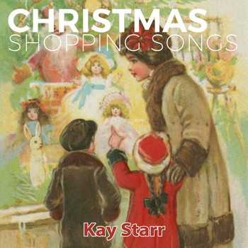 Kay Starr - Christmas Shopping Songs