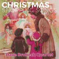 Dave Brubeck Quartet - Christmas Shopping Songs