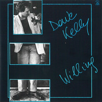 Dave Kelly - Willing