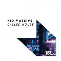 Kid Massive - Called House