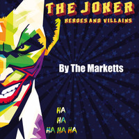 The Marketts - Heroes and Villains (The Joker)