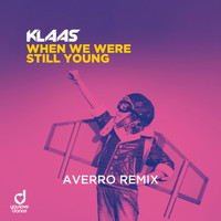 Klaas - When We Were Still Young (Averro Remix)